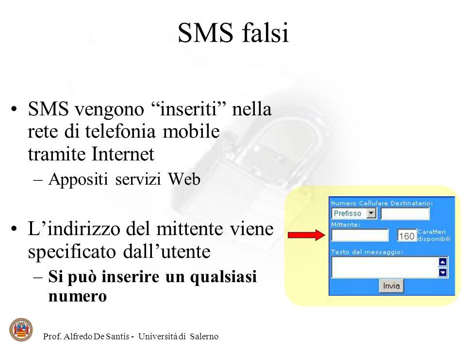 Prof. Alfredo De Santis - Università di Salerno SMS vengono inseriti nella rete di telefonia mobile tramite Internet –Appositi servizi Web Lindirizzo