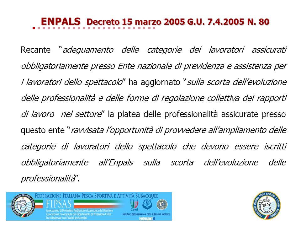 ENPALS Decreto 15 marzo 2005 G.U. 7.4.2005 N. 80 Recante adeguamento delle categorie dei lavoratori assicurati obbligatoriamente presso Ente nazionale