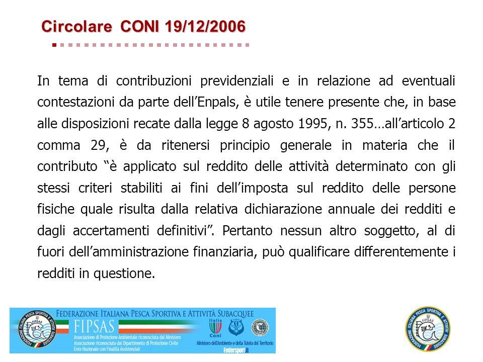 Circolare CONI 19/12/2006 In tema di contribuzioni previdenziali e in relazione ad eventuali contestazioni da parte dellEnpals, è utile tenere present