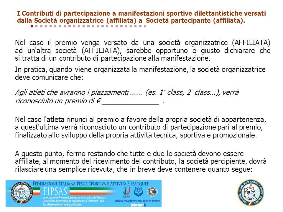 I Contributi di partecipazione a manifestazioni sportive dilettantistiche versati dalla Società organizzatrice (affiliata) a Società partecipante (aff
