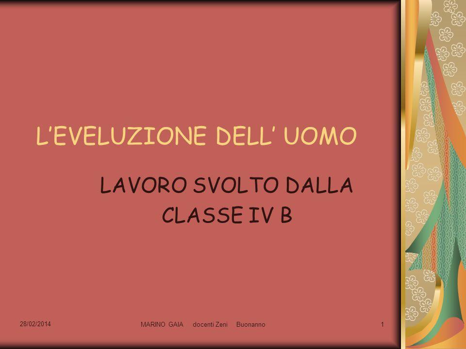LEVELUZIONE DELL UOMO LAVORO SVOLTO DALLA CLASSE IV B 28/02/2014 MARINO GAIA docenti Zeni Buonanno1