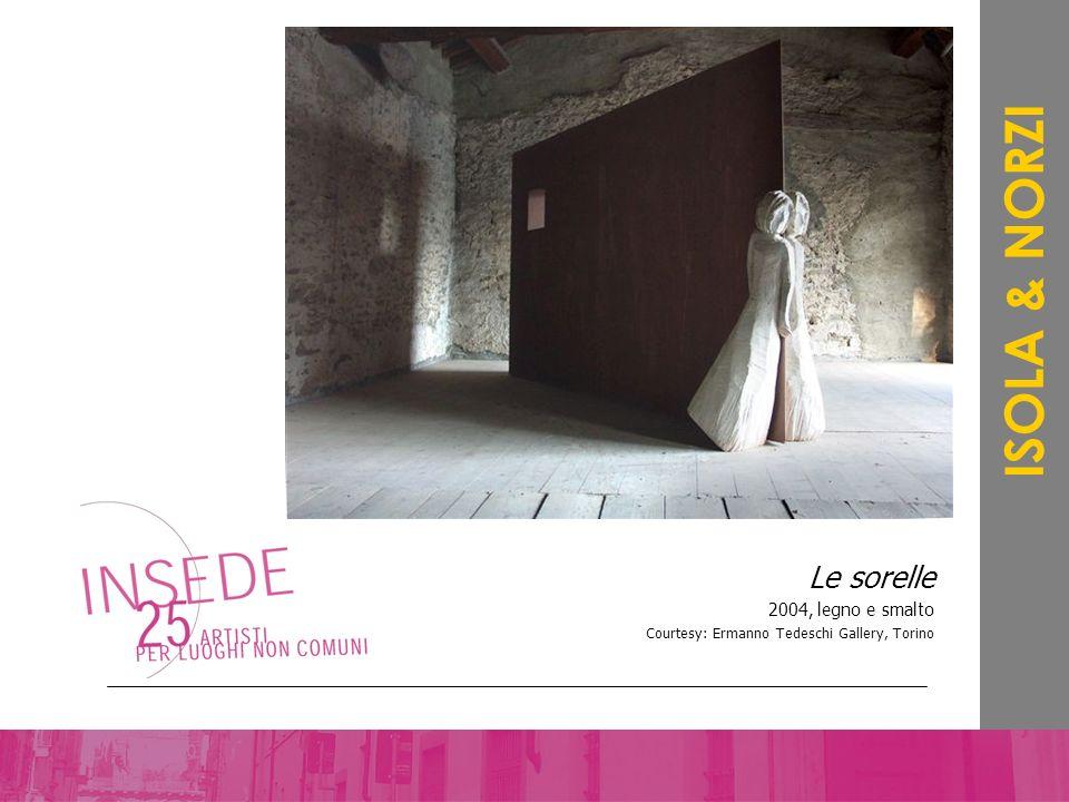 Le sorelle 2004, legno e smalto Courtesy: Ermanno Tedeschi Gallery, Torino ISOLA & NORZI