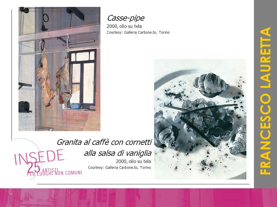 FRANCESCO LAURETTA Casse-pipe 2000, olio su tela Courtesy: Galleria Carbone.to, Torino Granita al caffè con cornetti alla salsa di vaniglia 2000, olio