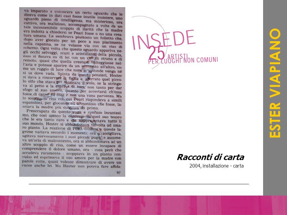 Racconti di carta 2004, installazione - carta ESTER VIAPIANO
