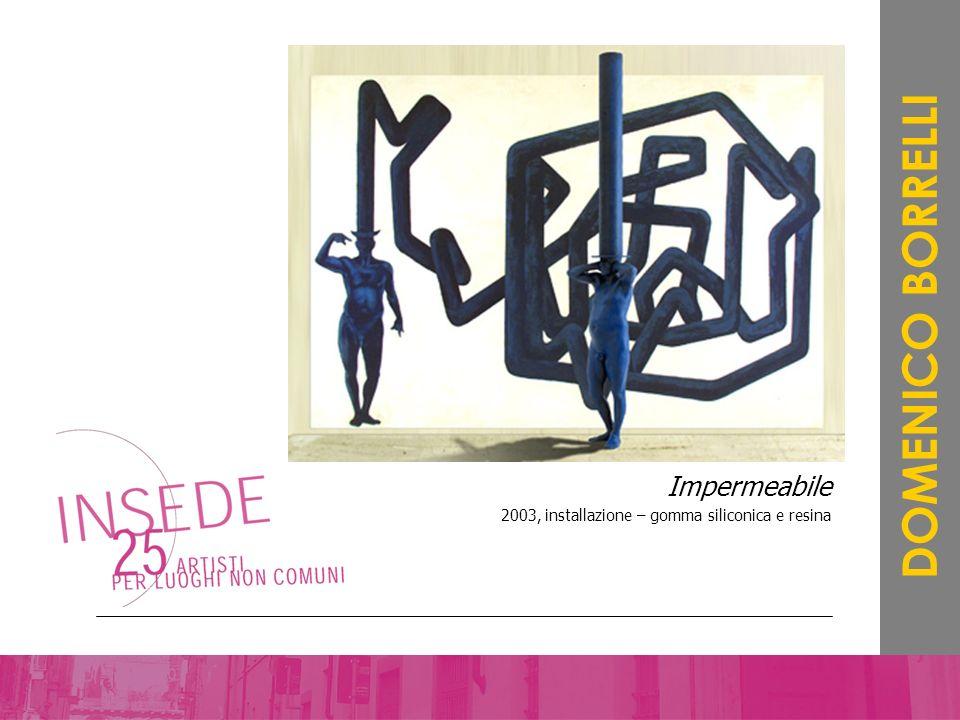 Impermeabile 2003, installazione – gomma siliconica e resina DOMENICO BORRELLI