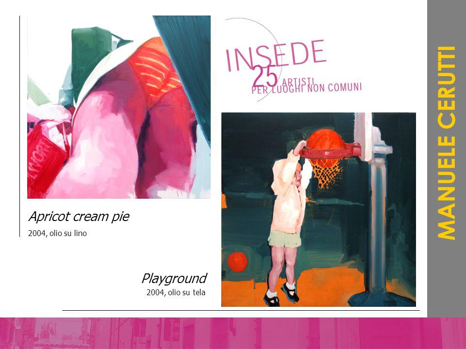 Playground 2004, olio su tela MANUELE CERUTTI Apricot cream pie 2004, olio su lino