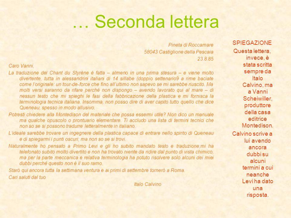 … Seconda lettera Pineta di Roccamare 58043 Castiglione della Pescaia 23.8.85 Caro Vanni, La traduzione del Chant du Styrène è fatta – almeno in una p