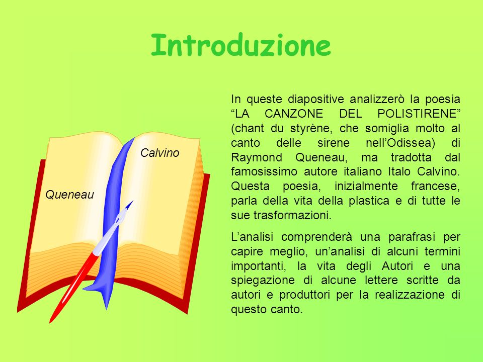 Introduzione In queste diapositive analizzerò la poesia LA CANZONE DEL POLISTIRENE (chant du styrène, che somiglia molto al canto delle sirene nellOdi