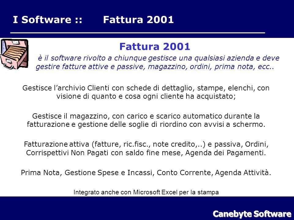 I Software :: Fattura 2001 Fattura 2001 è il software rivolto a chiunque gestisce una qualsiasi azienda e deve gestire fatture attive e passive, magazzino, ordini, prima nota, ecc..