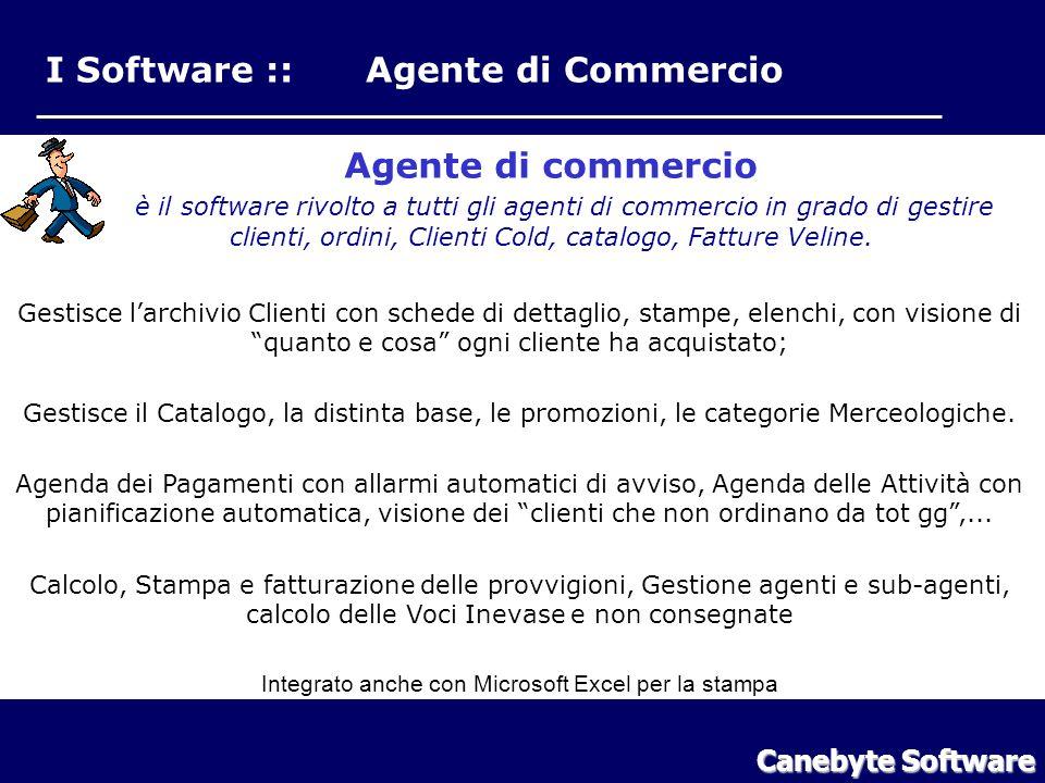 I Software :: Agente di Commercio Agente di commercio è il software rivolto a tutti gli agenti di commercio in grado di gestire clienti, ordini, Clienti Cold, catalogo, Fatture Veline.