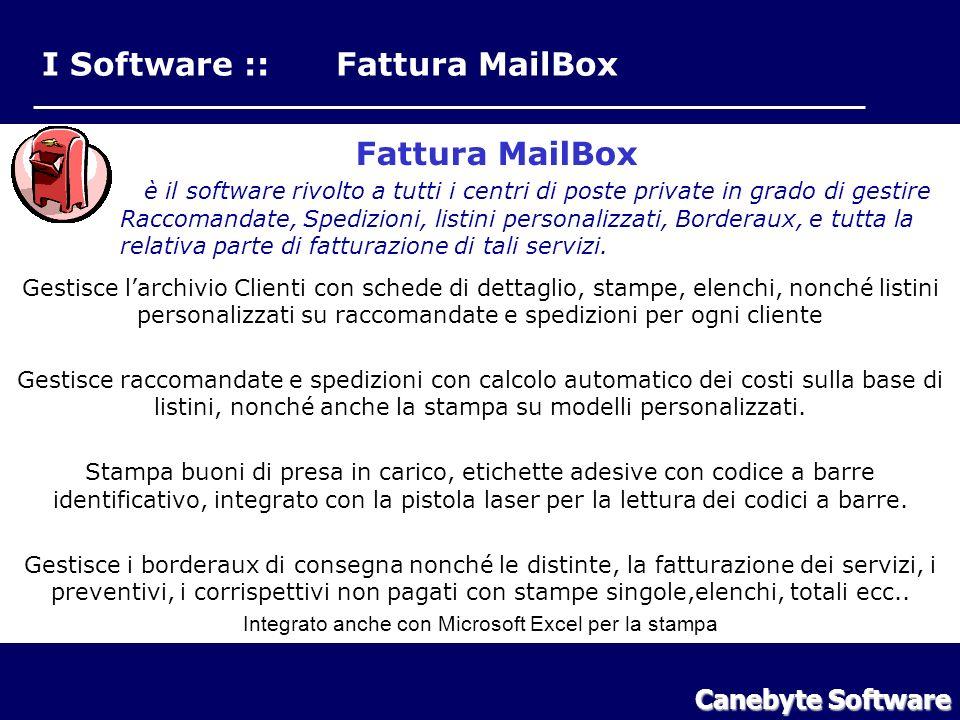 I Software :: Fattura MailBox Fattura MailBox è il software rivolto a tutti i centri di poste private in grado di gestire Raccomandate, Spedizioni, listini personalizzati, Borderaux, e tutta la relativa parte di fatturazione di tali servizi.