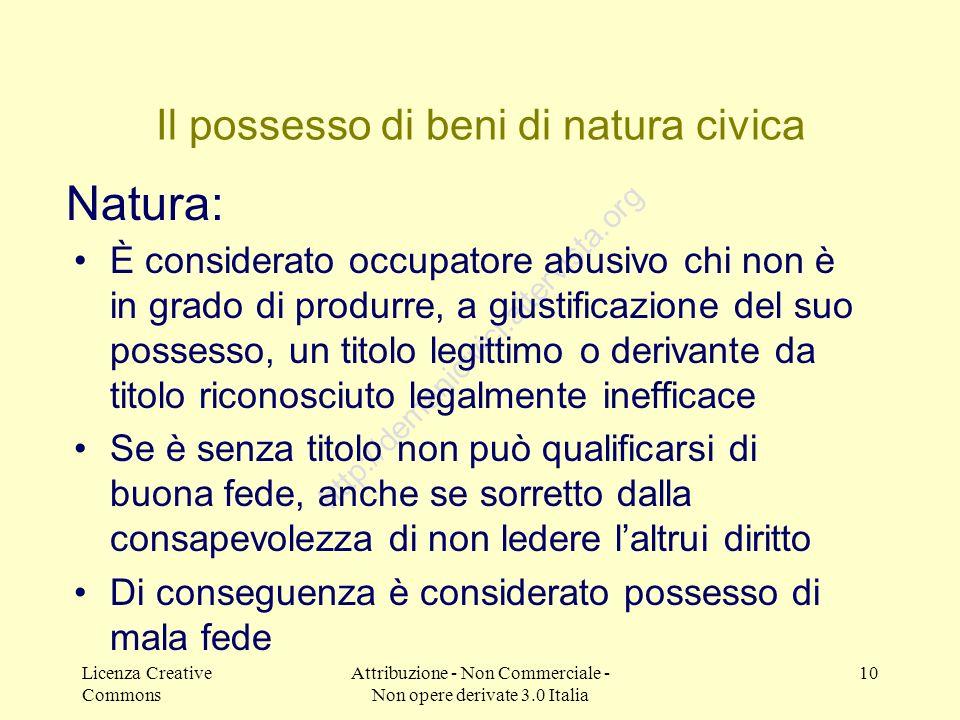 Licenza Creative Commons Attribuzione - Non Commerciale - Non opere derivate 3.0 Italia 10 http://demanicivici.altervista.org Il possesso di beni di n
