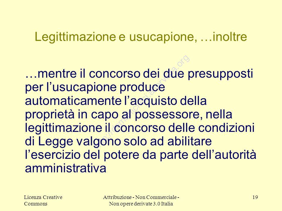 Licenza Creative Commons Attribuzione - Non Commerciale - Non opere derivate 3.0 Italia 19 http://demanicivici.altervista.org Legittimazione e usucapi
