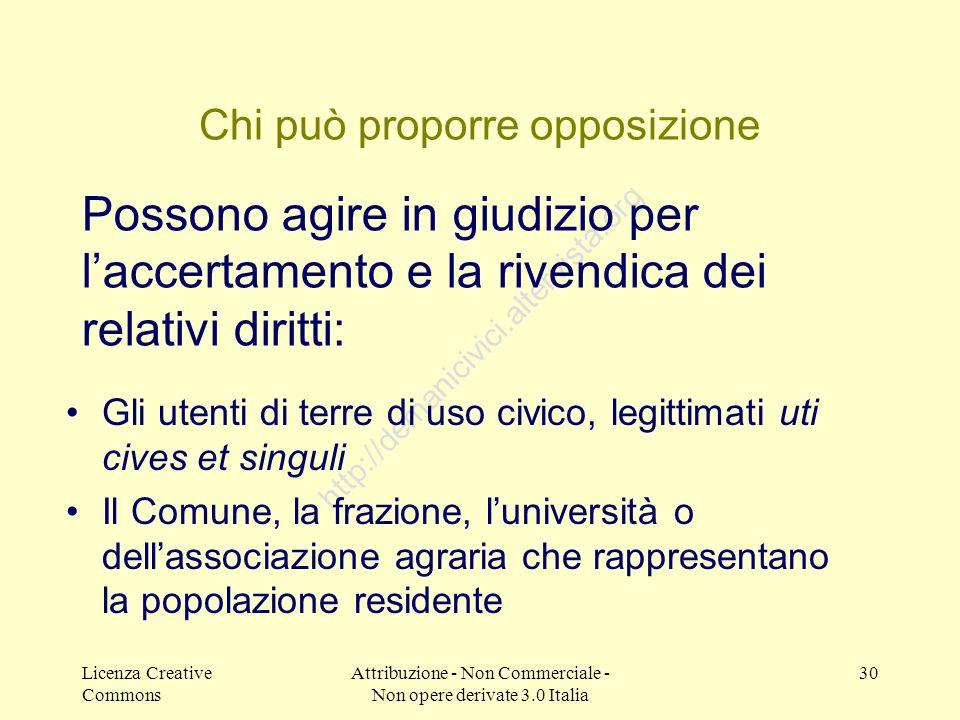 Licenza Creative Commons Attribuzione - Non Commerciale - Non opere derivate 3.0 Italia 30 http://demanicivici.altervista.org Chi può proporre opposiz