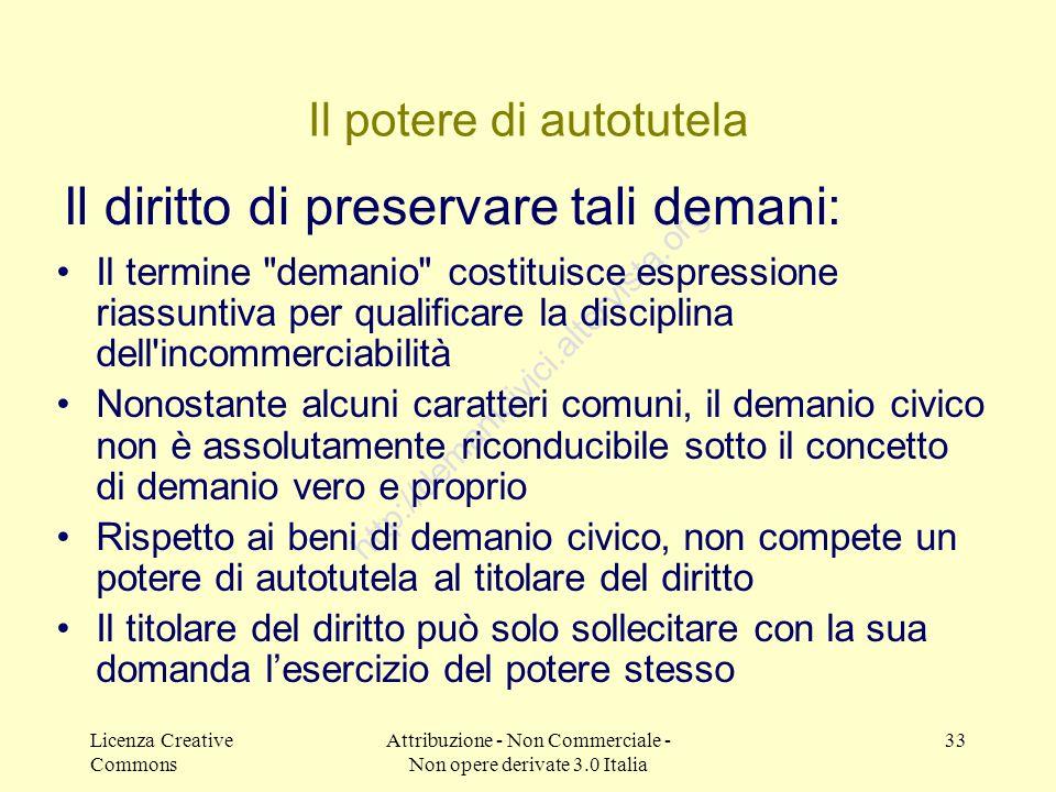 Licenza Creative Commons Attribuzione - Non Commerciale - Non opere derivate 3.0 Italia 33 http://demanicivici.altervista.org Il potere di autotutela