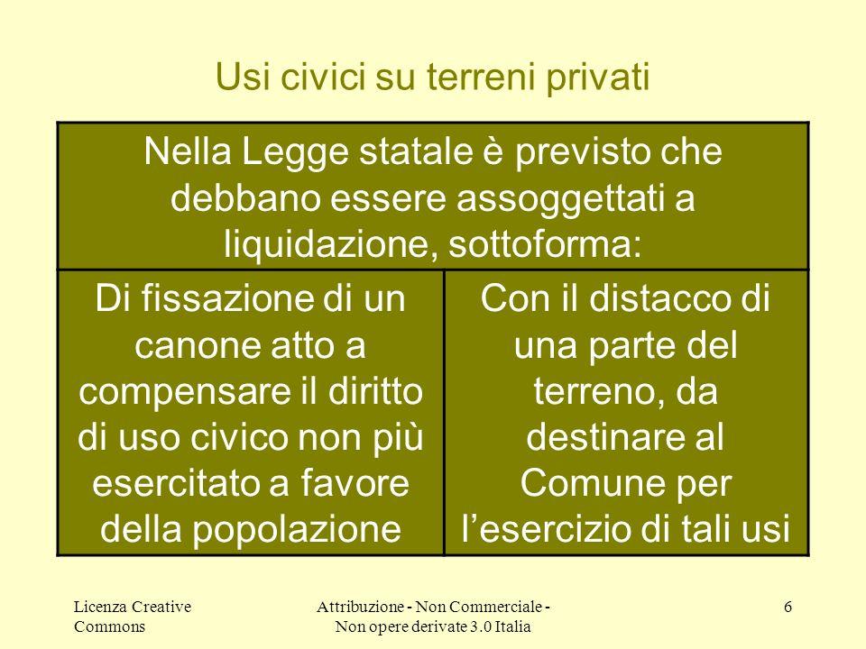 Licenza Creative Commons Attribuzione - Non Commerciale - Non opere derivate 3.0 Italia 6 http://www.usicivici.altervista.org/ Usi civici su terreni p