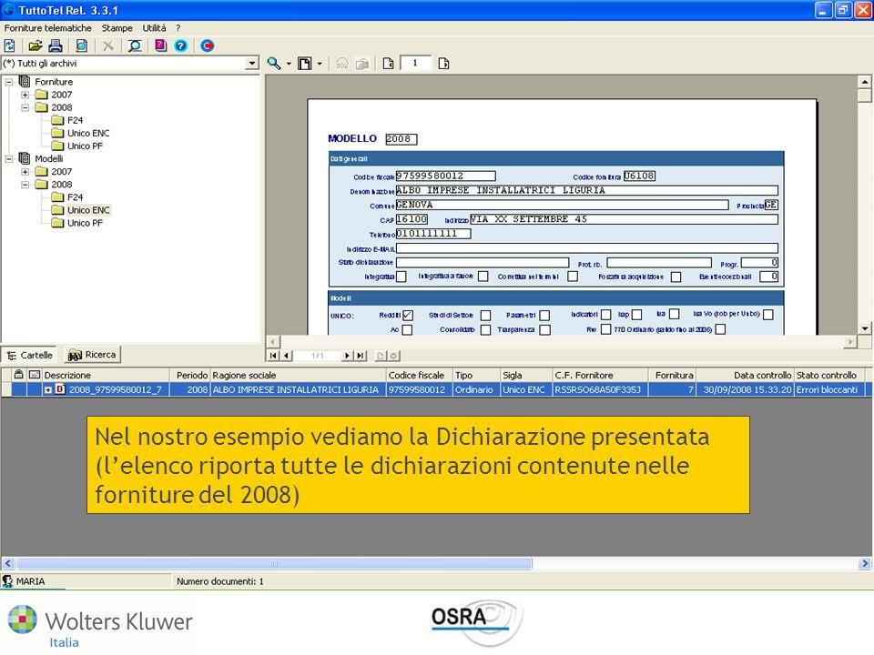 Nel nostro esempio vediamo la Dichiarazione presentata (lelenco riporta tutte le dichiarazioni contenute nelle forniture del 2008)