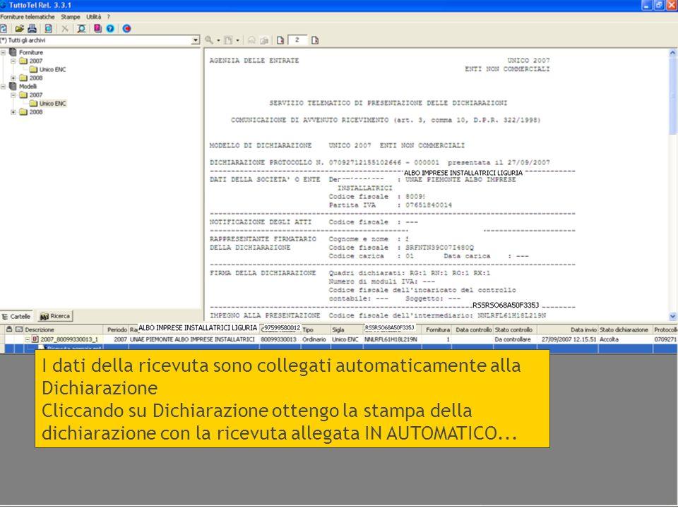 I dati della ricevuta sono collegati automaticamente alla Dichiarazione Cliccando su Dichiarazione ottengo la stampa della dichiarazione con la ricevu