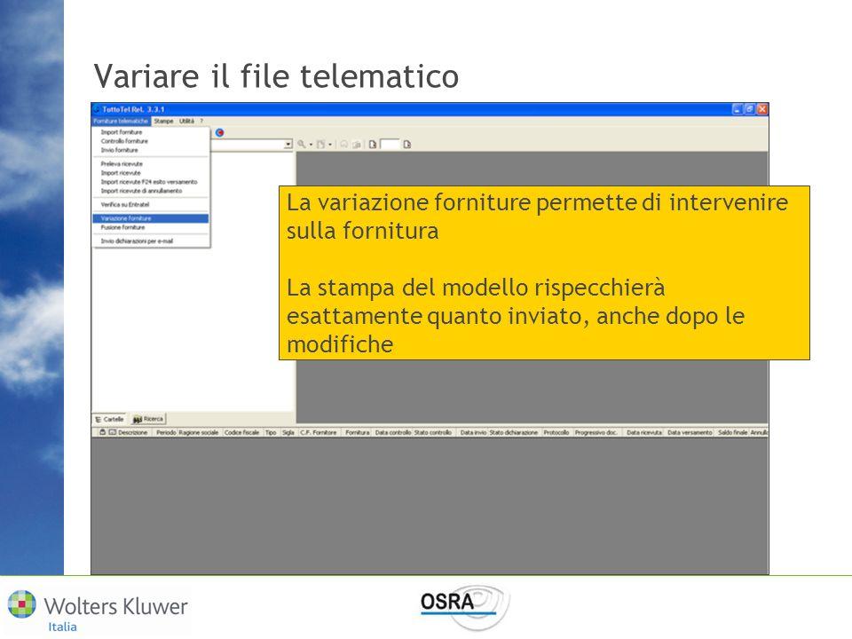Variare il file telematico La variazione forniture permette di intervenire sulla fornitura La stampa del modello rispecchierà esattamente quanto invia