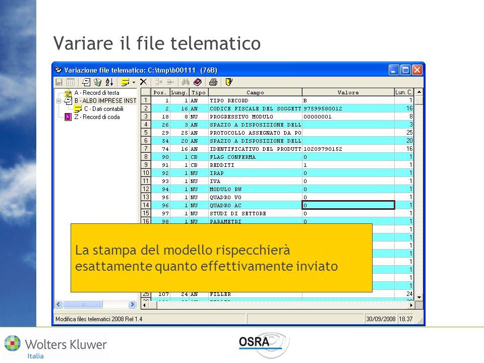 Variare il file telematico La stampa del modello rispecchierà esattamente quanto effettivamente inviato