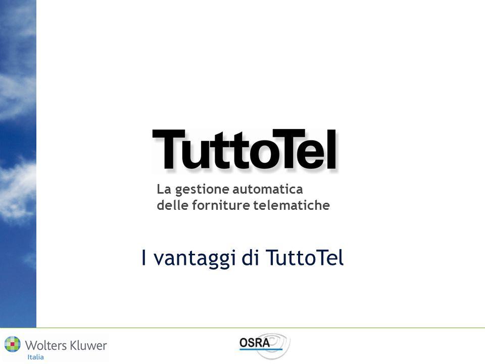 I vantaggi di TuttoTel La gestione automatica delle forniture telematiche