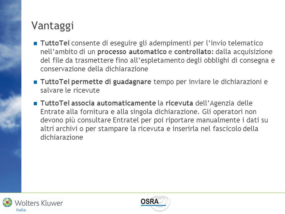 Vantaggi TuttoTel consente di eseguire gli adempimenti per linvio telematico nellambito di un processo automatico e controllato: dalla acquisizione de
