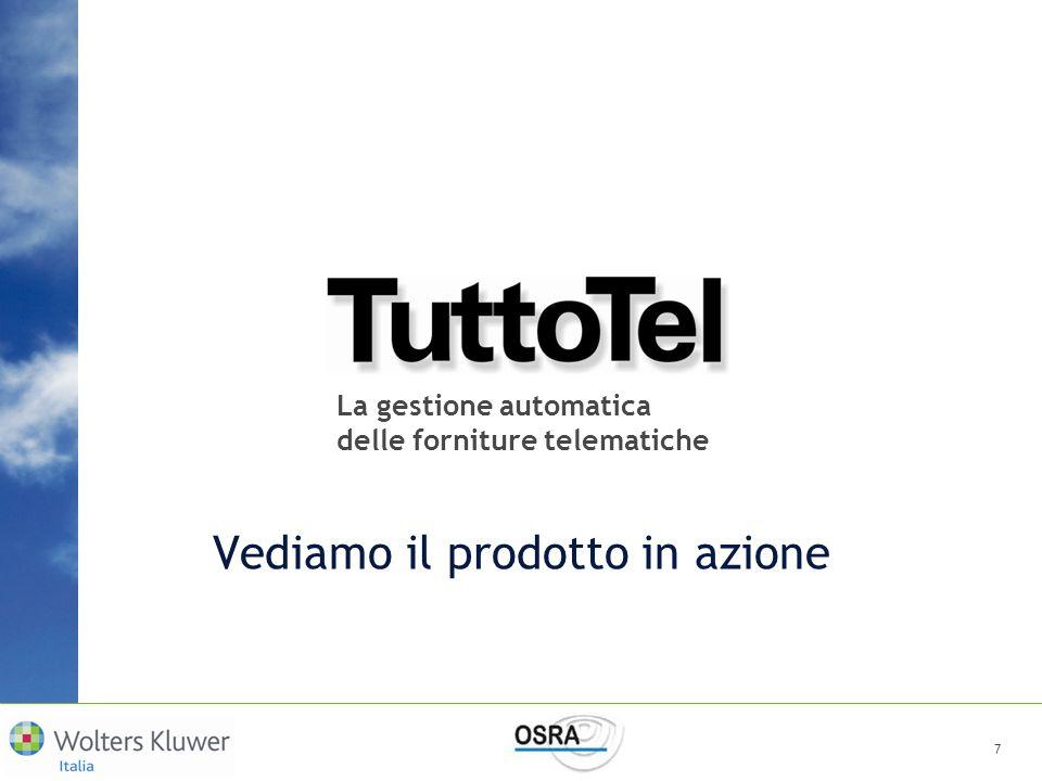 7 Vediamo il prodotto in azione La gestione automatica delle forniture telematiche