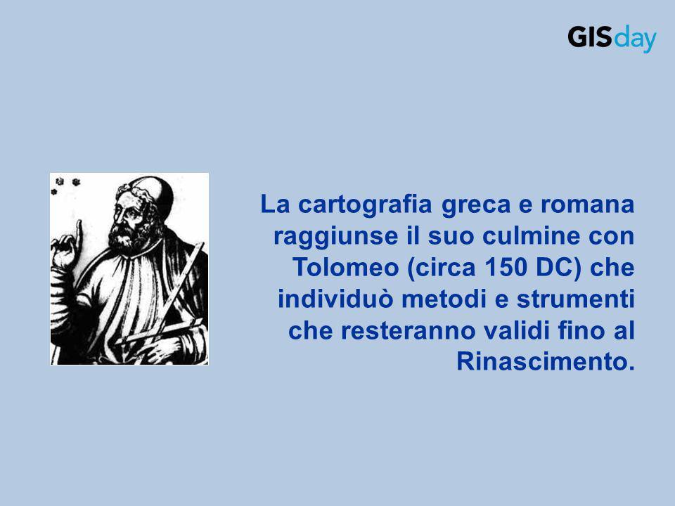 La cartografia greca e romana raggiunse il suo culmine con Tolomeo (circa 150 DC) che individuò metodi e strumenti che resteranno validi fino al Rinas