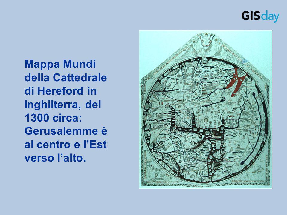 Mappa Mundi della Cattedrale di Hereford in Inghilterra, del 1300 circa: Gerusalemme è al centro e lEst verso lalto.