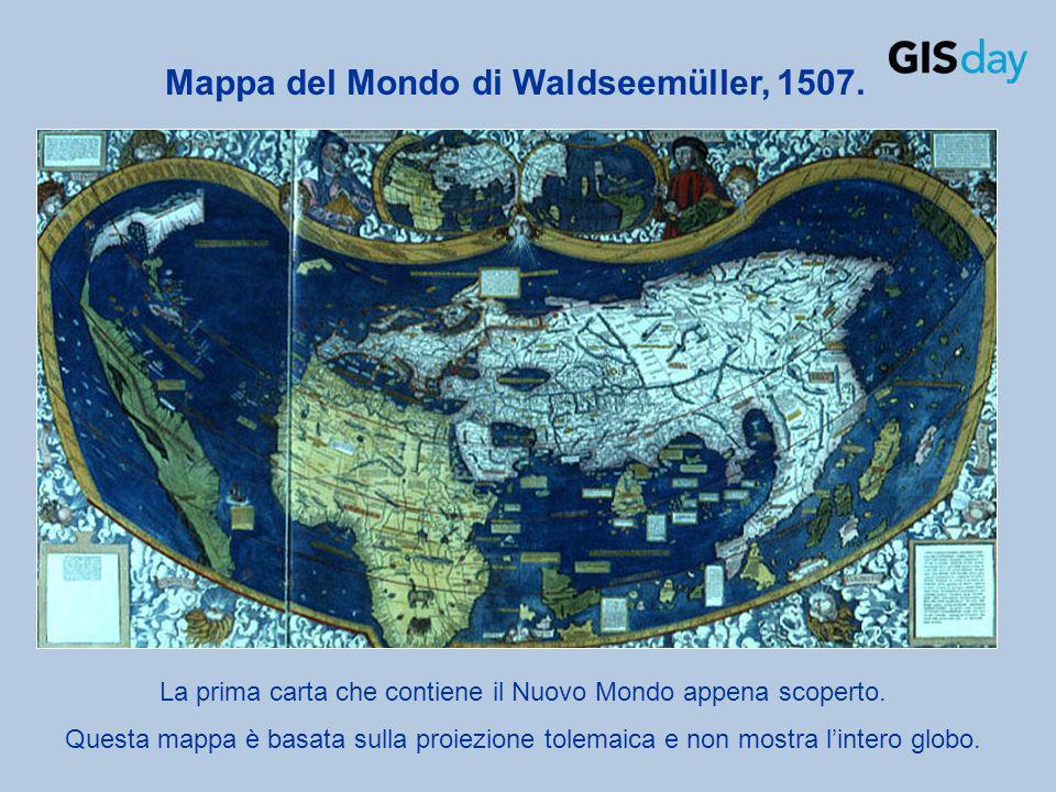 Mappa del Mondo di Waldseemüller, 1507. La prima carta che contiene il Nuovo Mondo appena scoperto. Questa mappa è basata sulla proiezione tolemaica e