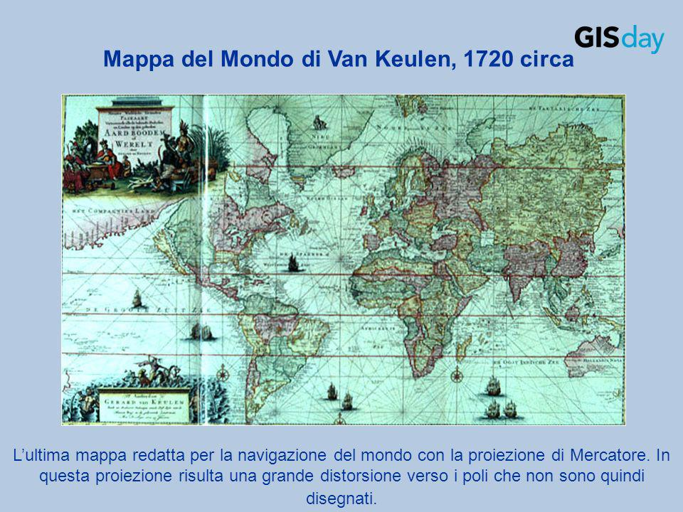 Lultima mappa redatta per la navigazione del mondo con la proiezione di Mercatore. In questa proiezione risulta una grande distorsione verso i poli ch
