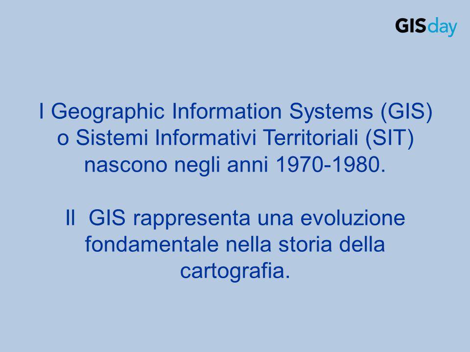 I Geographic Information Systems (GIS) o Sistemi Informativi Territoriali (SIT) nascono negli anni 1970-1980. Il GIS rappresenta una evoluzione fondam