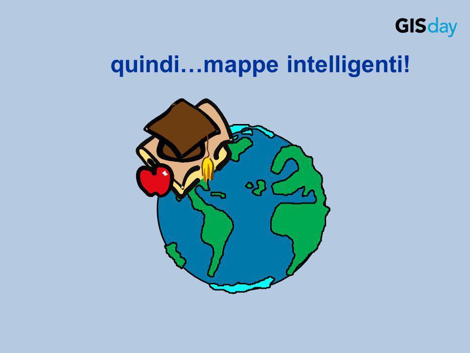 quindi…mappe intelligenti!