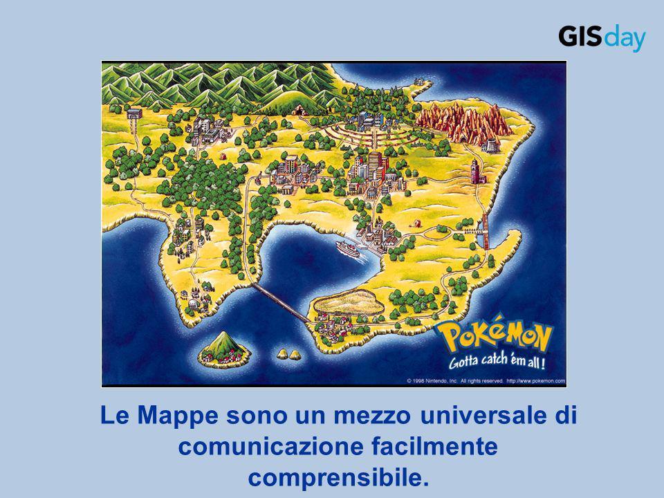 Le Mappe sono un mezzo universale di comunicazione facilmente comprensibile.