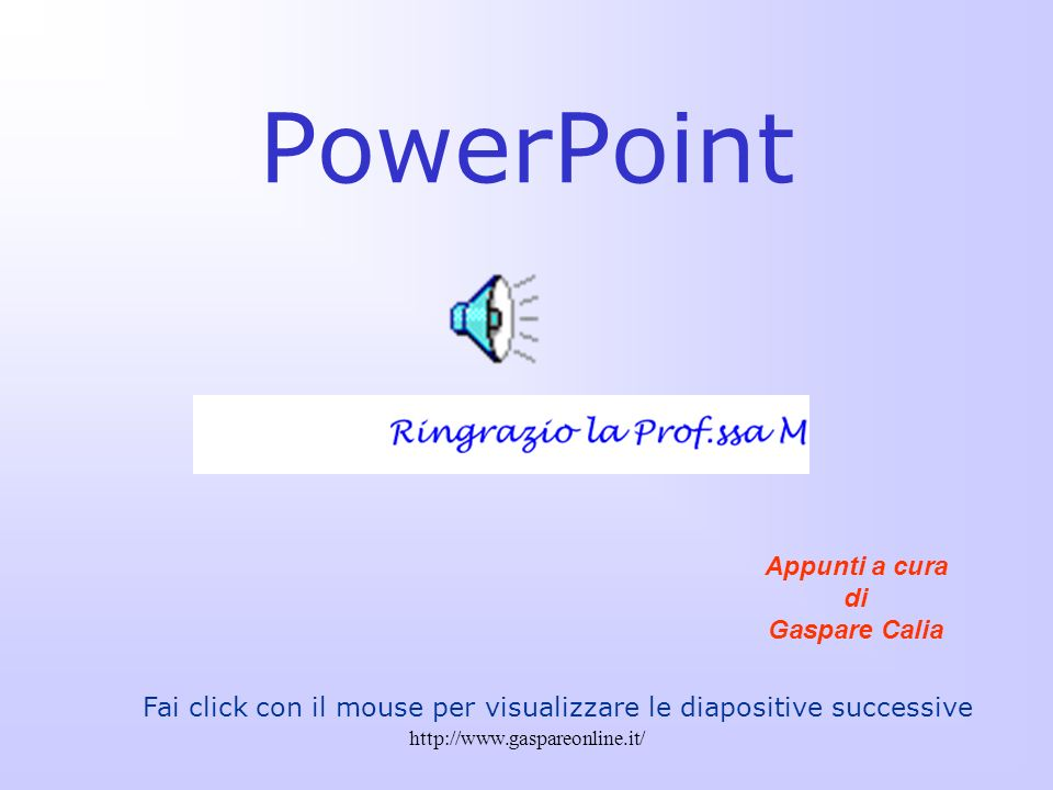 http://www.gaspareonline.it/ Per visualizzare solo ed esclusivamente le diapositive… Cliccando sul pulsante in basso a destra ho la possibilità di visualizzare sullo schermo solo ed esclusivamente le diapositive…