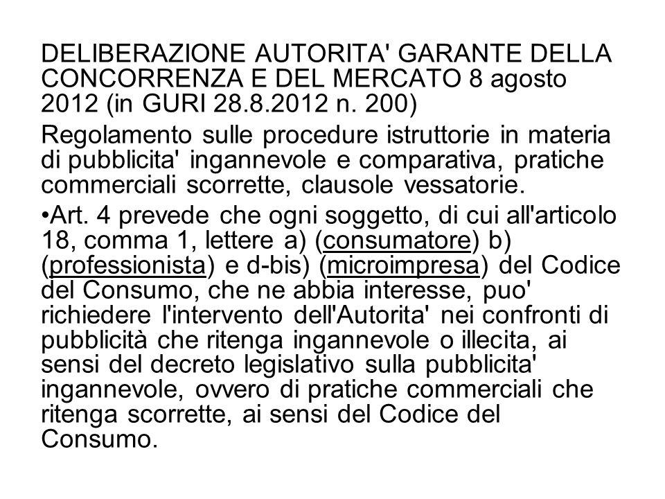 DELIBERAZIONE AUTORITA GARANTE DELLA CONCORRENZA E DEL MERCATO 8 agosto 2012 (in GURI 28.8.2012 n.