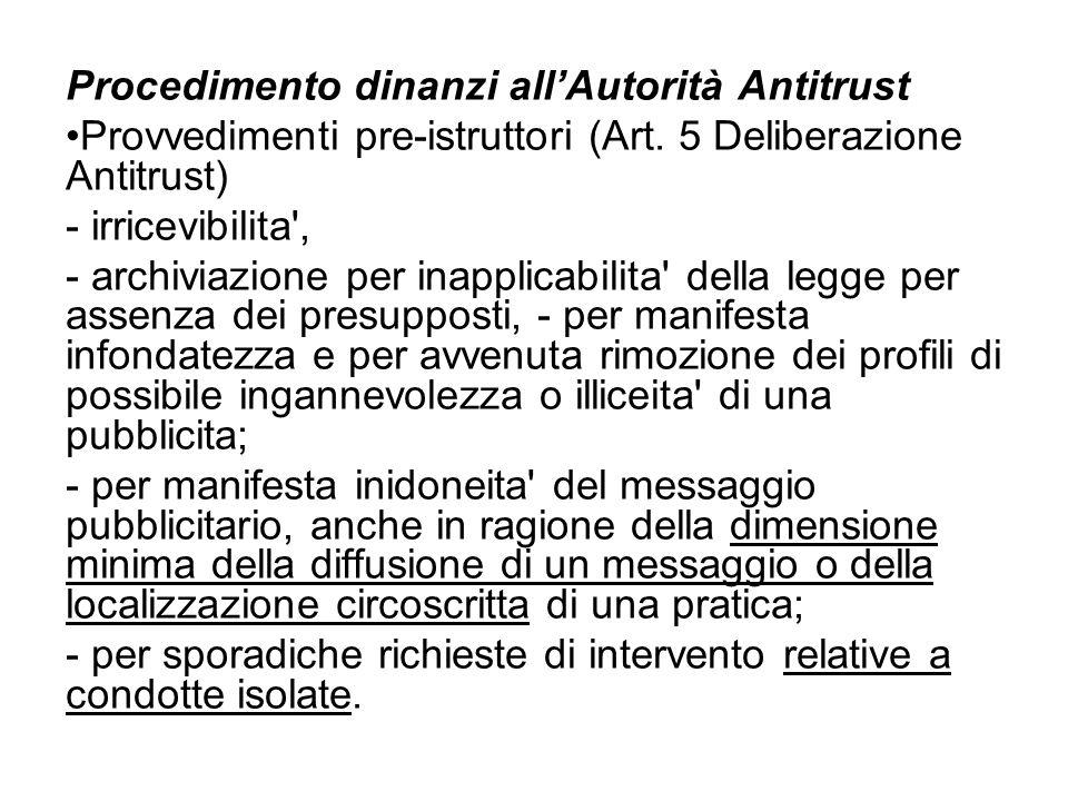 Procedimento dinanzi allAutorità Antitrust Provvedimenti pre-istruttori (Art. 5 Deliberazione Antitrust) - irricevibilita', - archiviazione per inappl