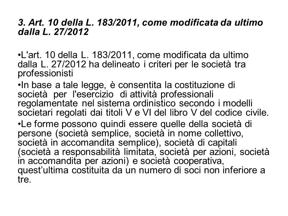 3. Art. 10 della L. 183/2011, come modificata da ultimo dalla L. 27/2012 L'art. 10 della L. 183/2011, come modificata da ultimo dalla L. 27/2012 ha de