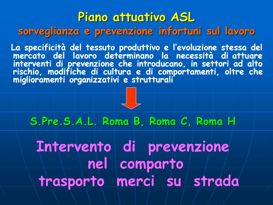 Piano attuativo ASL sorveglianza e prevenzione infortuni sul lavoro La specificità del tessuto produttivo e levoluzione stessa del mercato del lavoro