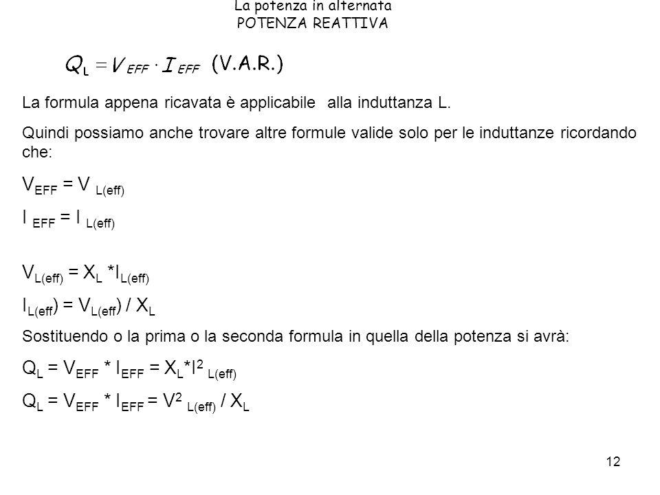 12 La formula appena ricavata è applicabile alla induttanza L. Quindi possiamo anche trovare altre formule valide solo per le induttanze ricordando ch