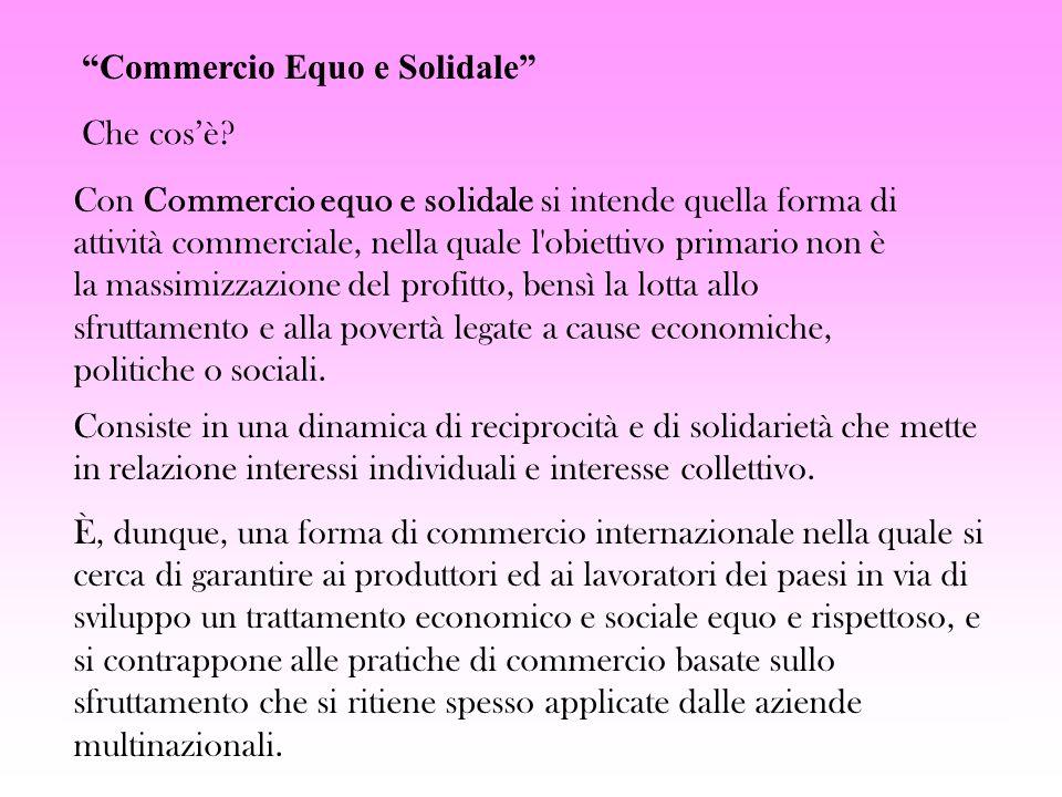 Che cosè? La storiaLe garanzie Il processo I protagonisti produttori importatori COOP Solidal I prodotti Botteghe I prodotti Commercio Equo e Solidale