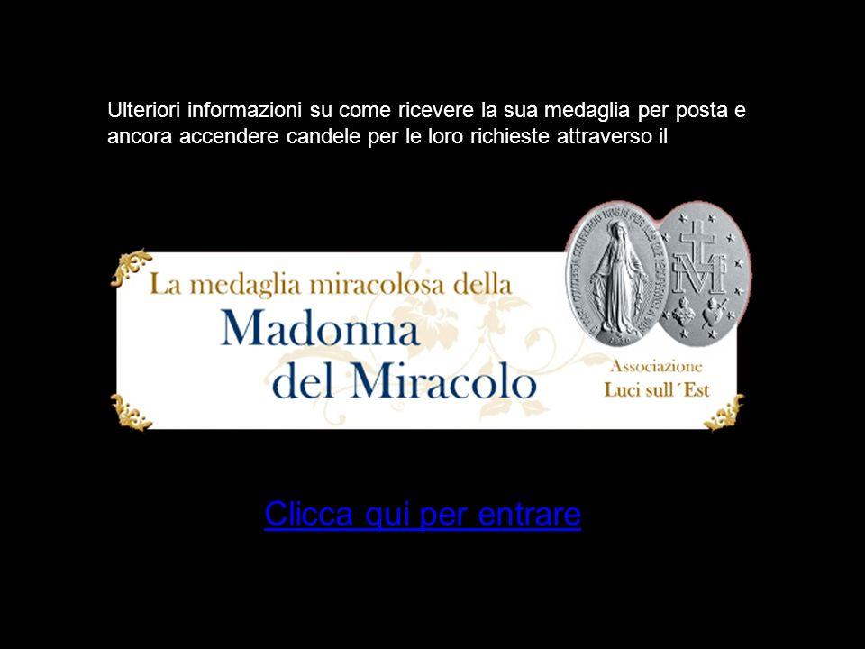 Io ho il Medaglia Miracolosa NON hanno ancora la Medaglia. Io ora ricevere la benedizione della Madonna Fare clic su una delle seguenti opzioni: