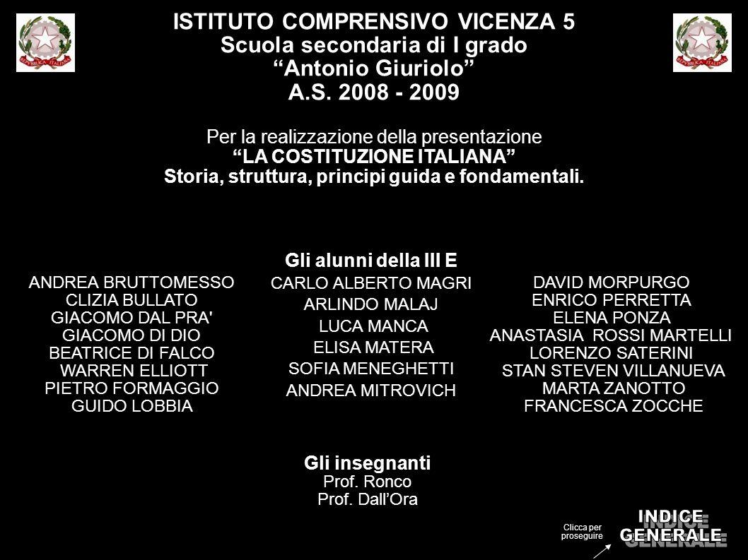 ISTITUTO COMPRENSIVO VICENZA 5 Scuola secondaria di I grado Antonio Giuriolo A.S. 2008 - 2009 Per la realizzazione della presentazione LA COSTITUZIONE
