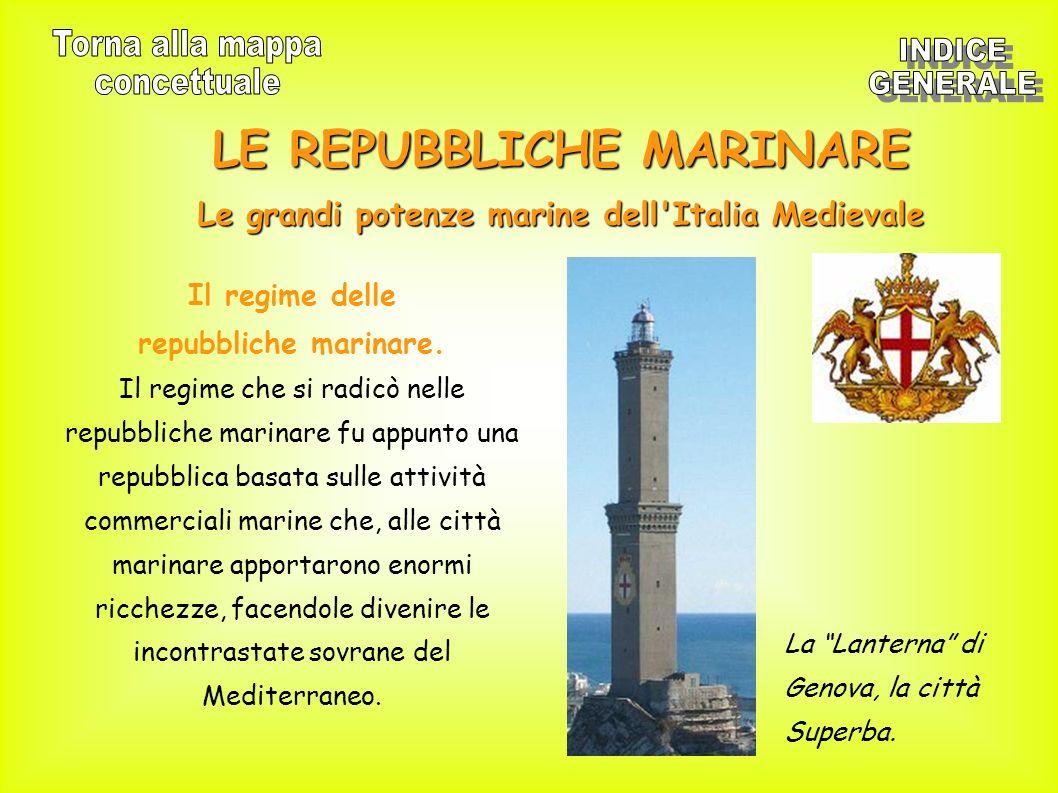 LE REPUBBLICHE MARINARE Le grandi potenze marine dell'Italia Medievale Il regime delle repubbliche marinare. Il regime che si radicò nelle repubbliche