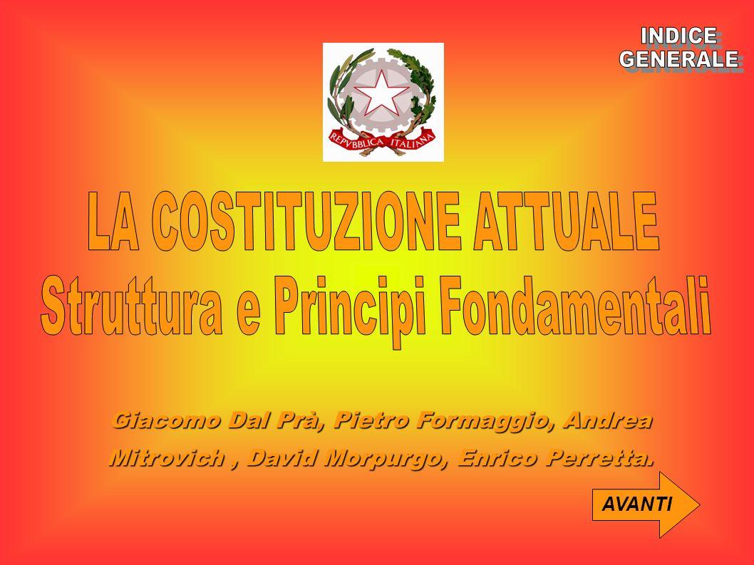 Giacomo Dal Prà, Pietro Formaggio, Andrea Mitrovich, David Morpurgo, Enrico Perretta. AVANTI