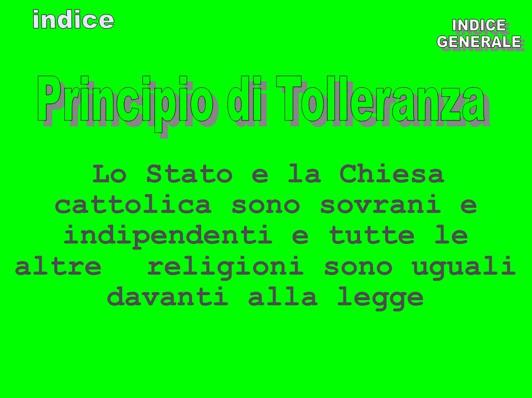 Lo Stato e la Chiesa cattolica sono sovrani e indipendenti e tutte le altre religioni sono uguali davanti alla legge