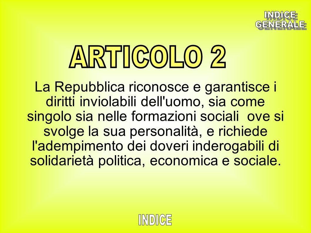 La Repubblica riconosce e garantisce i diritti inviolabili dell'uomo, sia come singolo sia nelle formazioni sociali ove si svolge la sua personalità,