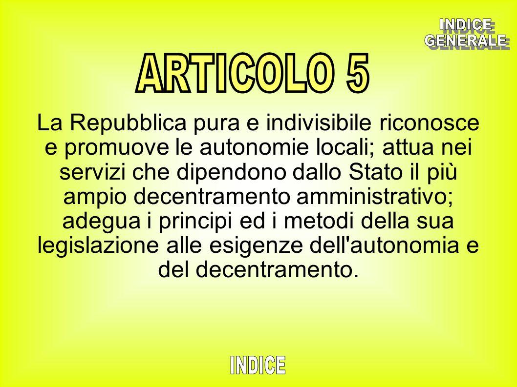 La Repubblica pura e indivisibile riconosce e promuove le autonomie locali; attua nei servizi che dipendono dallo Stato il più ampio decentramento amm