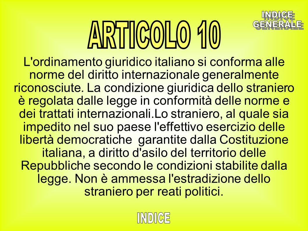 L'ordinamento giuridico italiano si conforma alle norme del diritto internazionale generalmente riconosciute. La condizione giuridica dello straniero