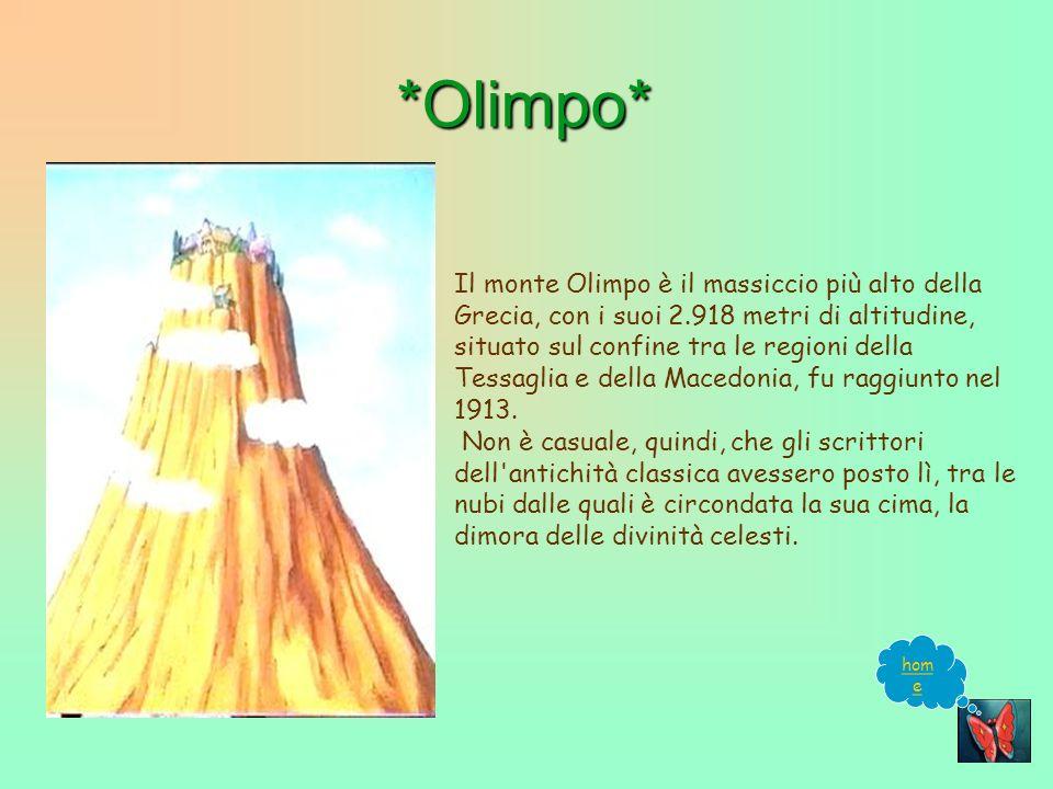 *Olimpo* Il monte Olimpo è il massiccio più alto della Grecia, con i suoi 2.918 metri di altitudine, situato sul confine tra le regioni della Tessaglia e della Macedonia, fu raggiunto nel 1913.